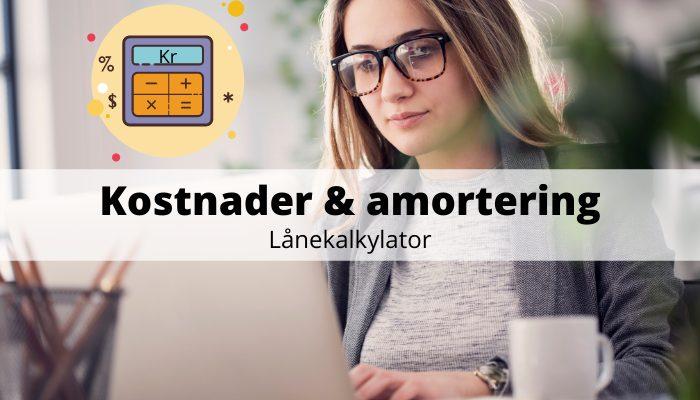 beräkna Kostnad & amortering på lån - kalkylator