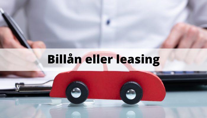 Billån eller leasing
